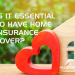 Is it essential to have home insurance cover?